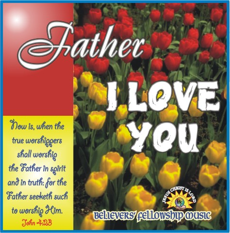 02 FATHER I LOVE YOU