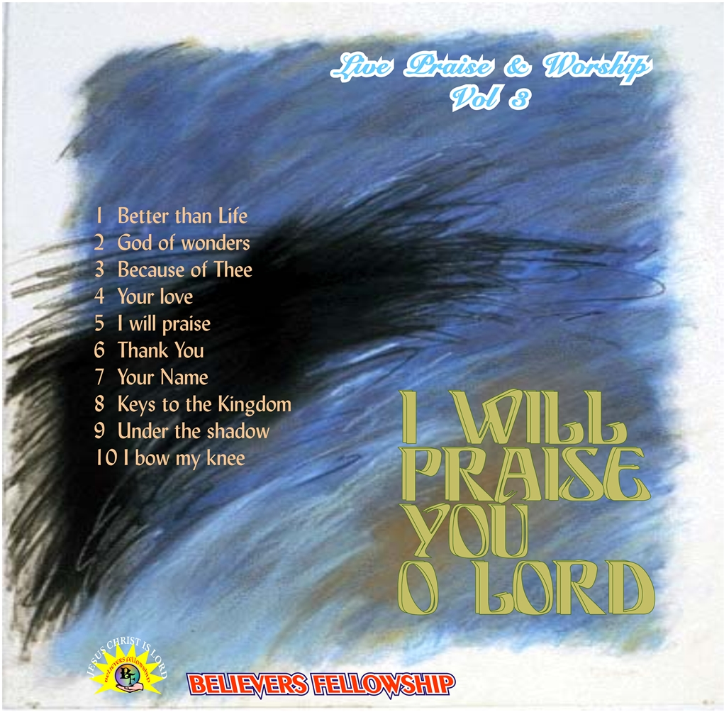 LIVE PRAISE WORSHIP VOL. 3 I WILL PRAISE YOU O LORD resized