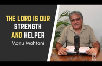 The Lord is our Strength and Helper   Manu Mahtani