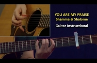 Guitar Instructional || You are my Praise | Shamma & Shalome