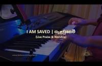 I am Saved ගැළවුනෙමි (Live Praise & Worship)