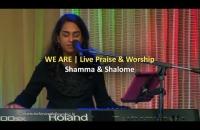 We are   Live Praise & Worship    Shamma & Shalome
