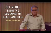 Delivered from the Covenant of death and hell    Manu Mahtani