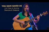 You have saved us   Live Praise & Worship    Shamma & Shalome