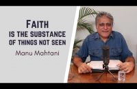 Faith is the substance of things not seen   Manu Mahtani