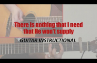 Guitar Instructional | How to play | There is nothing that I need that He won't supply