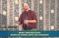 What man receives when he comes into the kingdom-Pt 3
