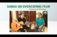 Songs on overcoming fear   Shamma and Shalome