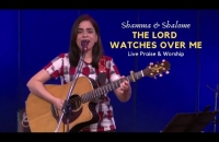 The Lord watches over me (LIVE)    Shamma and Shalome